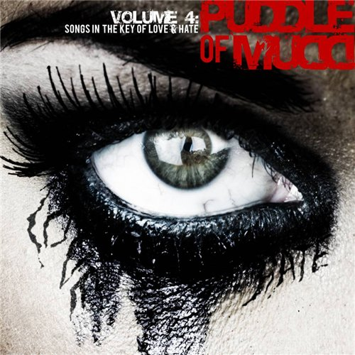 Puddle Of Mudd - Volume 4: Songs In The Key of Love & Hate