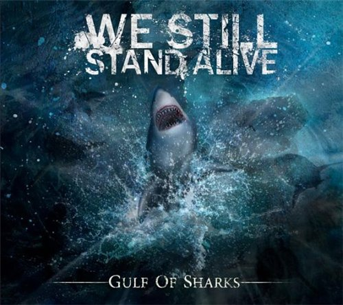 We Still Stand Alive - Gulf Of Sharks