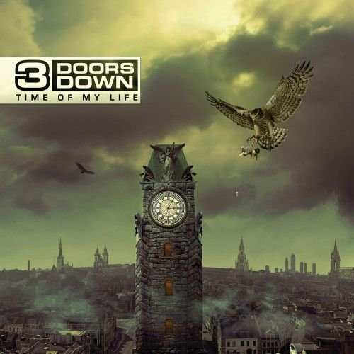 3 Doors Down - Time Of My Life [Deluxe Edition]