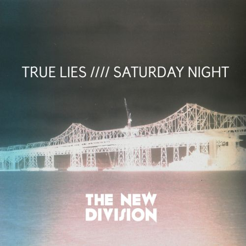 The New Division - True Lies /​/​/​/ Saturday Night